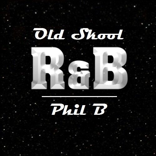 Phil B - Old Skool R&B