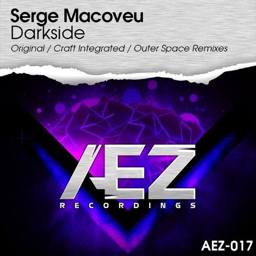 AEZ017 : Serge Macoveu - Darkside (Craft Integrated Remix)