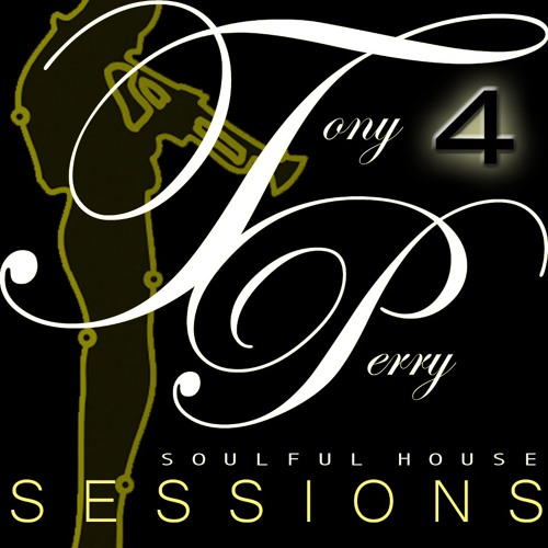 SOULFUL HOUSE SESSIONS VOL 4 - BY TONY PERRY