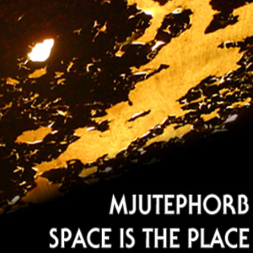 Mjutephorb - Achse-X (Track3 - Space Is The Place 1999)