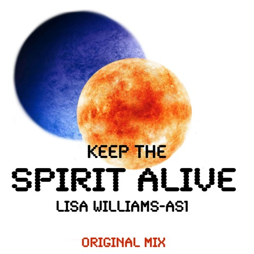 Lisa Williams-As1-Keep The Spirit Alive-Original Mix OUT NOW