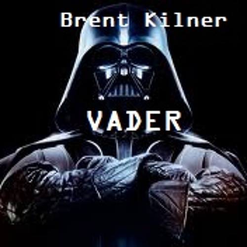 Brent Kilner - VADER (DL In Description)