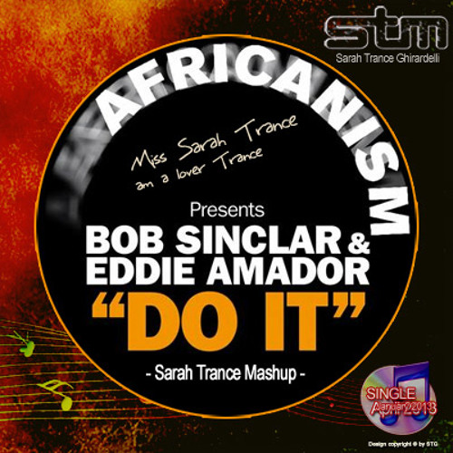 Bob Sinclair Eddie Amador - Do it (Sarah Trance Mash-up)