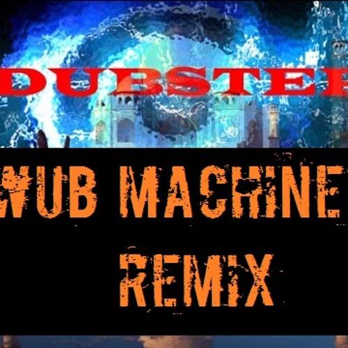 INDIAN DUBSTEP (The Wub Machine Remix)