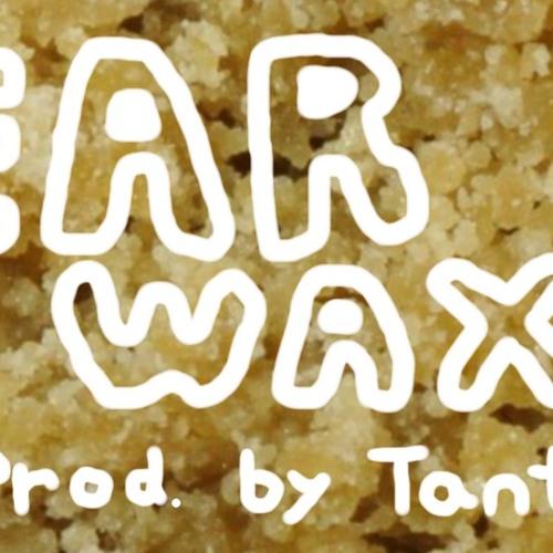 Ear Wax (Prod. by Tantu)