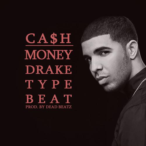 Dead Beatz - Cash Money Drake type beat