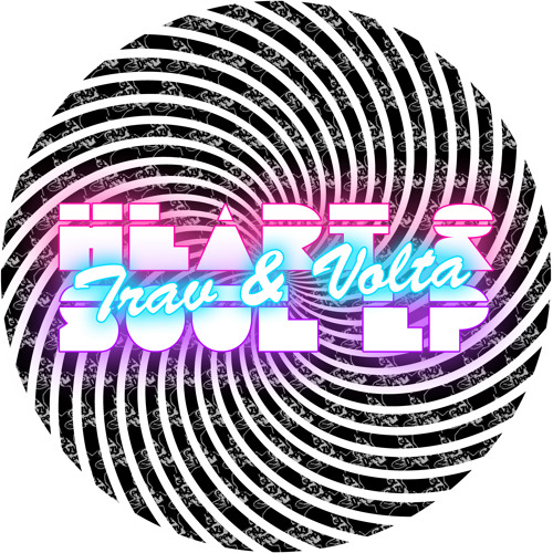 Trav & Volta - Heart & Soul ** Out NOW ** on Sleazy Deep