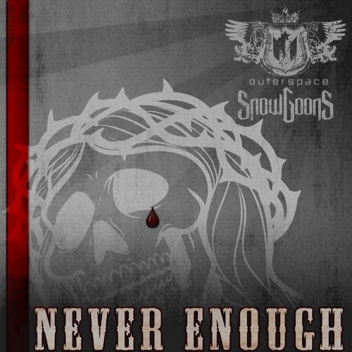 Outerspace - Never Enough (Prod by Snowgoons)