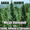 Micah Shemaiah - Ganja Farmer feat. Selah, Infinite & Chronixx [2011]