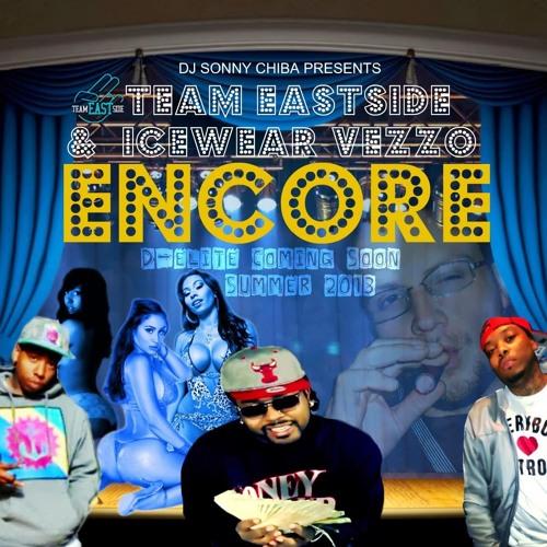 Encore Feat. Team Eastside and Icewear Vezzo
