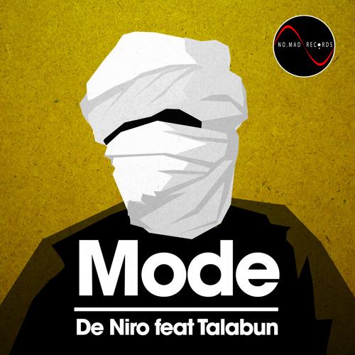 De Niro & Talabun - Mode - OUT NOW - NoMad Rec.