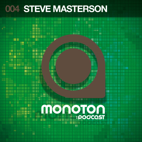 MNTNPC004 - MONOTON:audio presents Steve Masterson