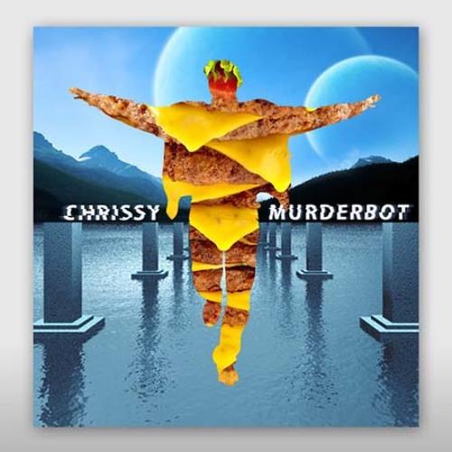 "Chrissy Murderbot ""Alright (Calculon & Austin Speed Remix)"""