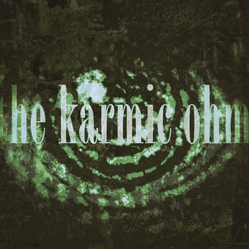 THE KARMIC OHM - Episode #1 [Download]