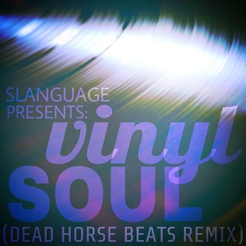 Vinyl Soul (Dead Horse Beats Remix)