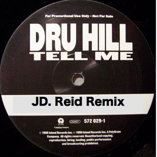 Dru Hill - Tell Me (JD. Reid Remix)
