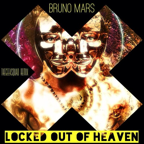 Bruno Mars - Locked Out Of Heaven (TheGeekSquad Remix)