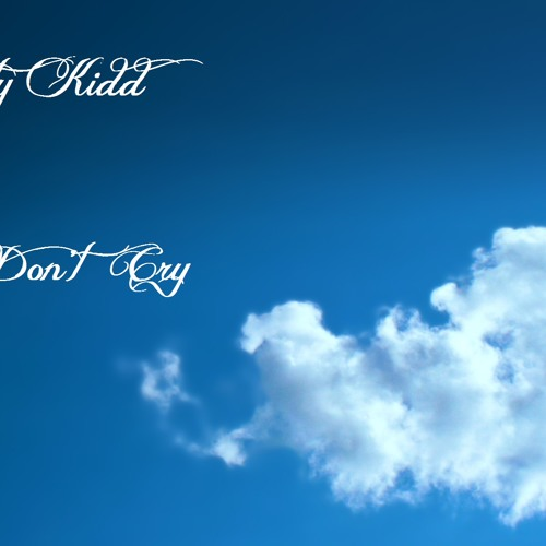Dirty Kidd - Don't Cry (Original Mix) [Free Download]