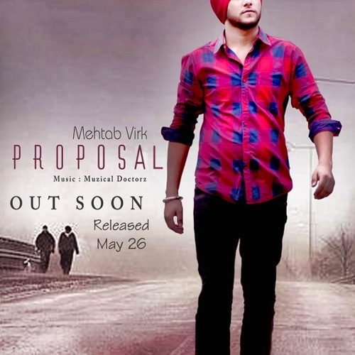 Proposal - Mehtab Virk ft Musical Doctorz