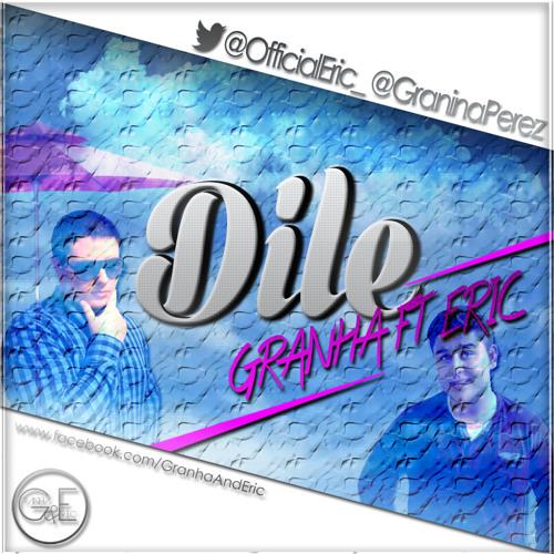 Dile - Granha & Eric