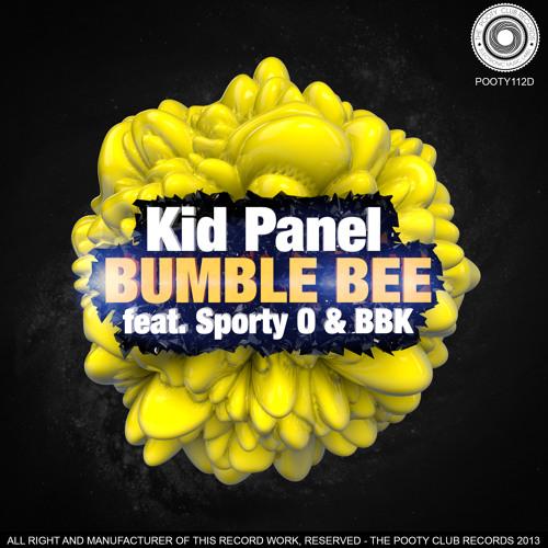 Kid Panel Feat Sporty O & BBK - Bumble Bee (Original Mix) ** TOP 1 ON BEATPORT BREAKS **