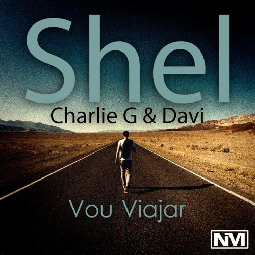 Shel - Vou Viajar (Part. Charlie G & Davi)