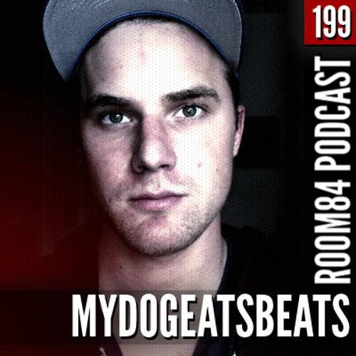 R84 PODCAST199: MYDOGEATSBEATS