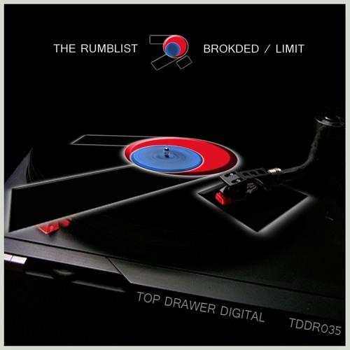 The Rumblist - Brokded -Top Drawer Digital - TDDR035