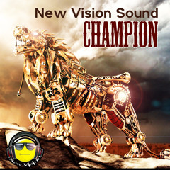 New Reggae & Culture Mix 2013 - New Vision Sound - Champion