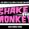 Too Short Ft Lil John & The East Side Boyz - Shake That Monkey (Jasiel Arballo Remix)