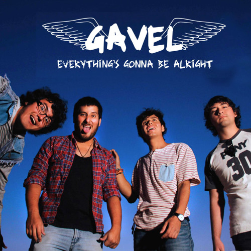 Everything Is Gonna Be Alright - Gavel (Single 2013)