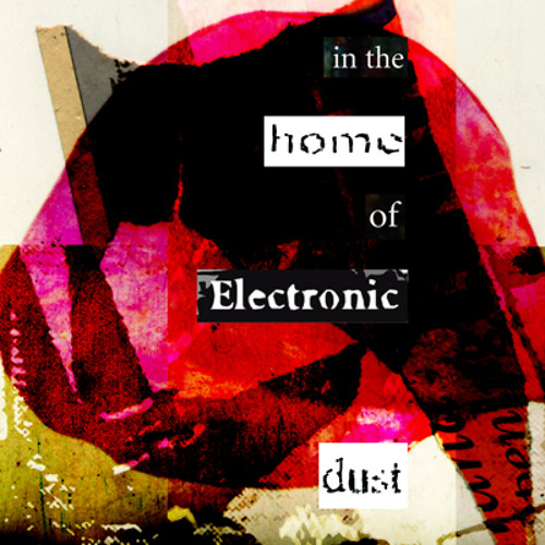 In The Home Of Electronic Dust