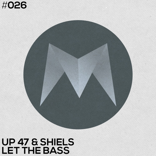 Up 47, Shiels - Let The Bass (Club Mix)