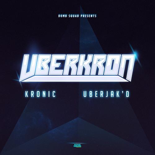 Uberkron - Uberjakd & Kronic *out June 21st*