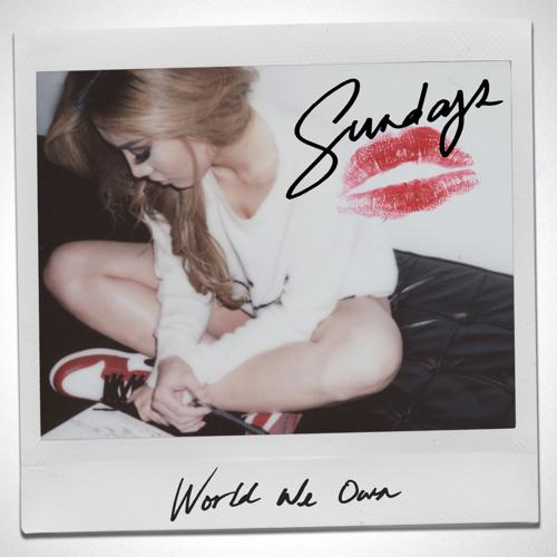 Sundays - World We Own