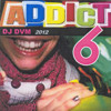 DJ DVM  ADDICT 6ick 2012