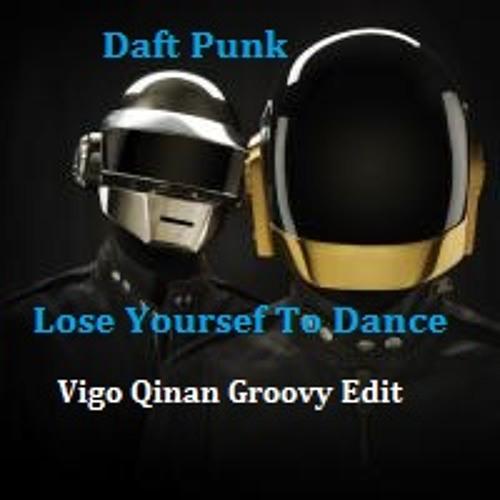 Daft Punk - Lose Yourself To Dance ( Vigo Qinan Groovy Edit )