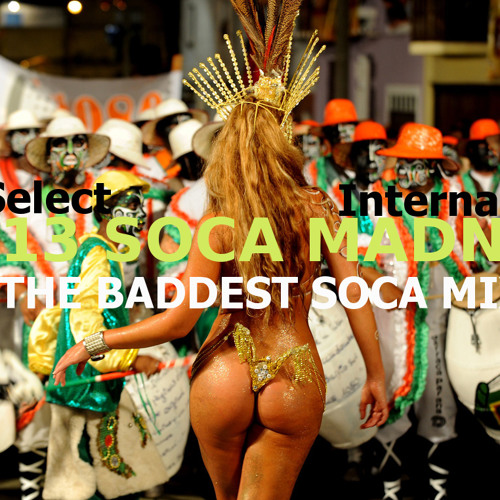 DJ Select - Soca Madness 2013 (Main)