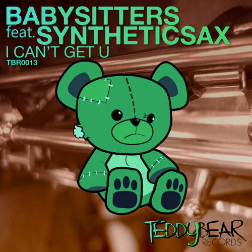 BABYSITTERS feat. SYNTHETICSAX - I Cant Get U (Radio Edit)