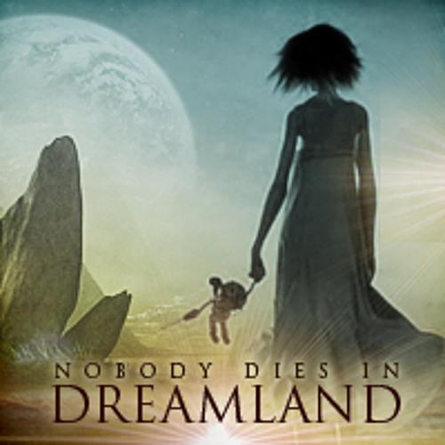 Nobody Dies In Dreamland