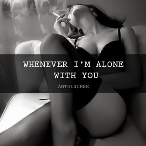 Whenever i'm Alone With You (Adele - Lovesong [Remix])