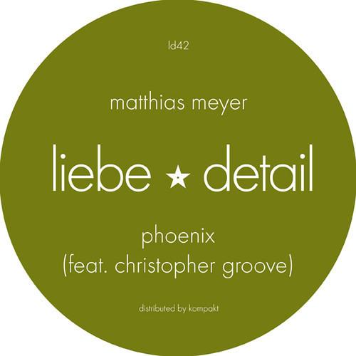 LIEBE042 B1: Matthias Meyer - Phoenix Feat. Christopher Groove