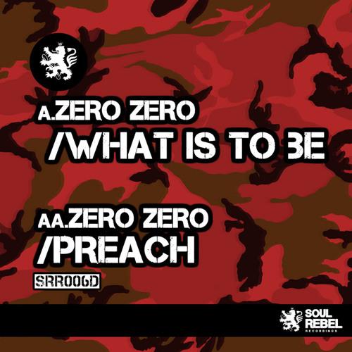 Zero Zero - What Is To Be