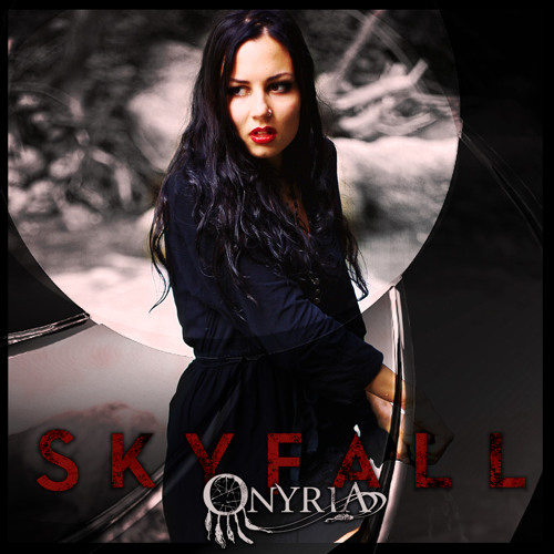 ONYRIA - Skyfall (Adele Cover)