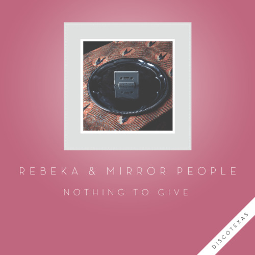 Rebeka - Nothing To Give (feat. Mirror People) (Original Mix)