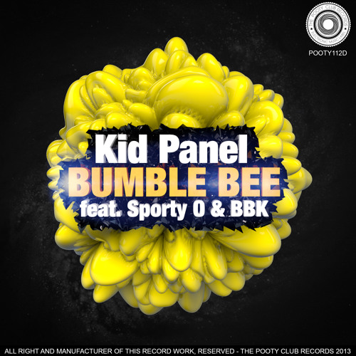 Kid Panel Feat Sporty O & BBK - Bumble Bee /NO.1 at Beatport Breaks + NO.1 at Trackitdown Breaks/