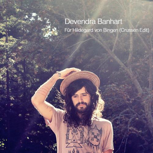Devendra Banhart - Für Hildegard von Bingen (Crussen Edit
