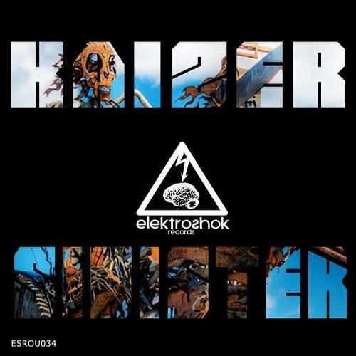 Kaizer - Sinister EP *OUT NOW* [Elektroshok Records]