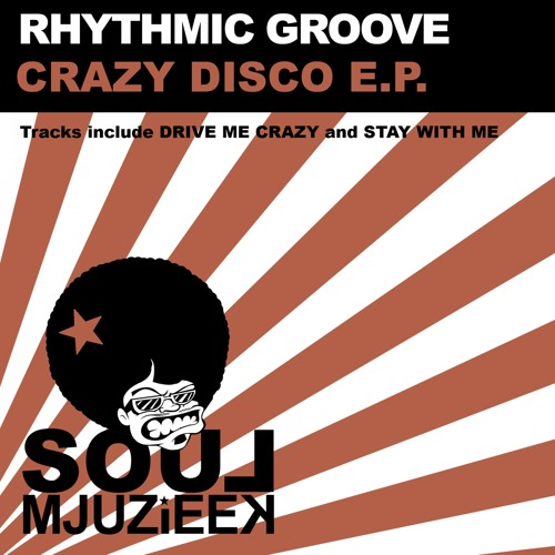OUT NOW! Rhythmic Groove - Drive Me Crazy (Original Mix)