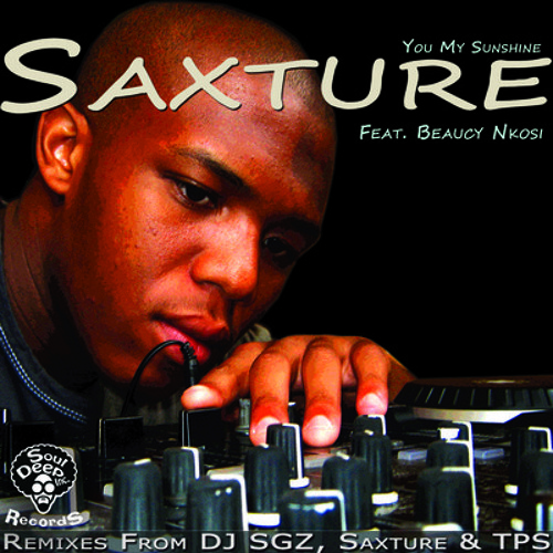Saxture ft Busi Nkosi - You My Sunshine (Underground Approved Mix)[SoulDeep Inc.Records]